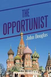 The Opportunist by John Douglas