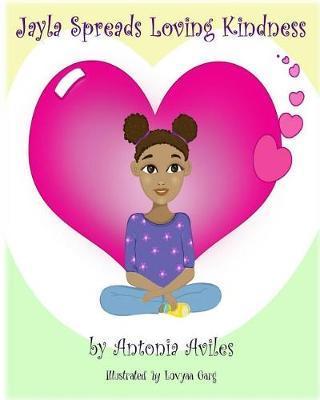 Jayla Spreads Loving Kindness by Antonia Aviles