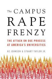 The Campus Rape Frenzy by Kc Johnson