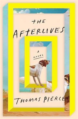 The Afterlives by Thomas Pierce image