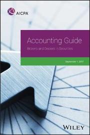 Accounting Guide: Brokers and Dealers in Securities 2017 by Aicpa