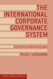 The International Corporate Governance System by Felix I. Lessambo