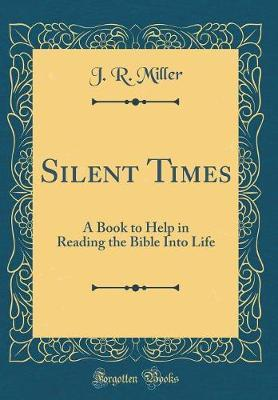Silent Times by J.R.Miller