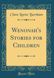 Wenonah's Stories for Children (Classic Reprint) by Clara Louise Burnham image