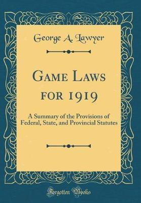 Game Laws for 1919 by George A Lawyer image