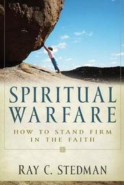 Spiritual Warfare by Ray C Stedman