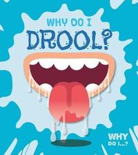 Why Do I Drool? by Harriet Brundle image