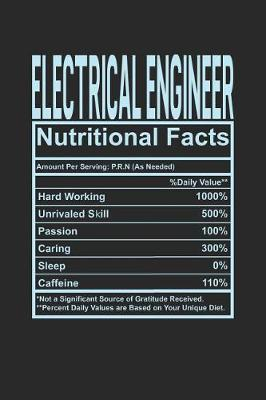 Electrical Engineer Nutritional Facts by Dennex Publishing