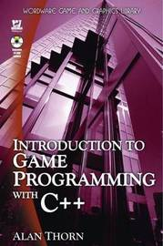 Introduction To Game Programming In C++ by Alan Thorn