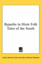 Bypaths in Dixie Folk Tales of the South by Sarah Johnson Cocke image