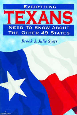 Everything Texans Need to Know About the Other 49 States by Brook Syers