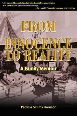 From Innocence to Reality: A Family Memoir by Patricia Simms Harrison