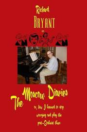 The Moscow Diaries by Richard Bryant image