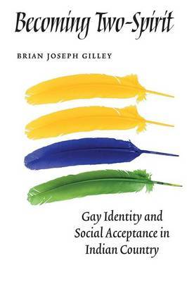 Becoming Two-Spirit by Brian Joseph Gilley