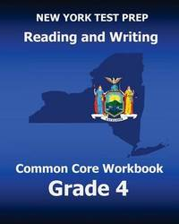 New York Test Prep Reading and Writing Common Core Workbook Grade 4: Preparation for the New York Common Core Ela Test by Test Master Press New York image