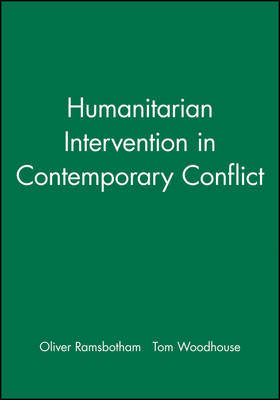 Humanitarian Intervention in Contemporary Conflict by Oliver Ramsbotham