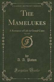 The Mamelukes, Vol. 3 of 3 by A A Paton