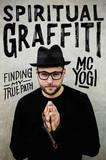 Spiritual Graffiti by MC Yogi
