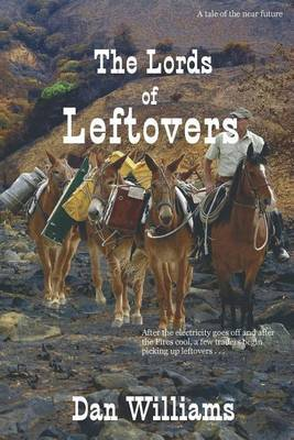The Lords of Leftovers by Dan Williams
