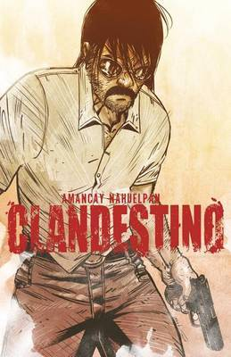 Clandestino, Volume 1 by Amancay Nahuelpan