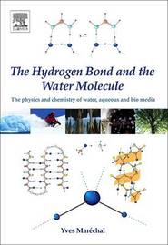 The Hydrogen Bond and the Water Molecule by Yves Marechal