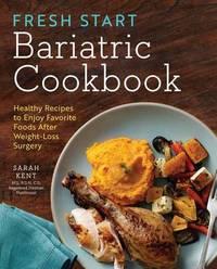 Fresh Start Bariatric Cookbook by Sarah Kent