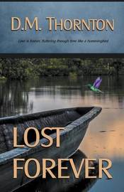 Lost Forever by D M Thornton