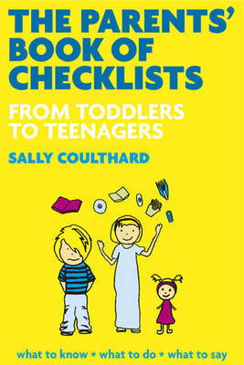 The Parents' Book of Checklists: From Toddlers to Teenagers by Sally Coulthard