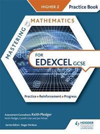 Mastering Mathematics Edexcel GCSE Practice Book: Higher 2 by Keith Pledger