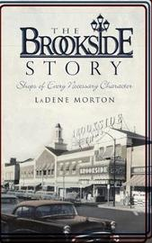 The Brookside Story by LaDene Morton