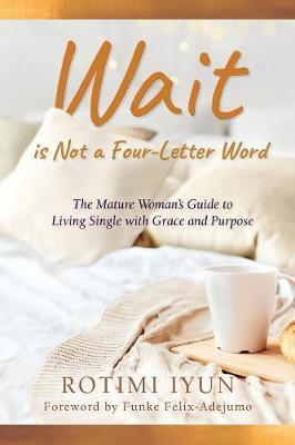 Wait Is Not a Four-Letter Word by Rotimi Iyun image