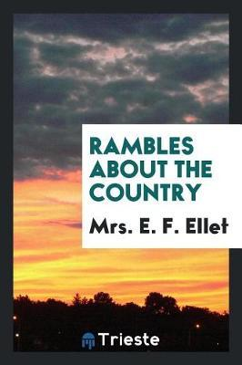 Rambles about the Country by Mrs E. F. Ellet