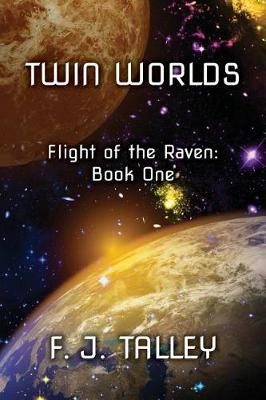 Twin Worlds by F J Talley