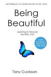 Being Beautiful by Mr Tony Cuckson
