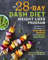 The 28 Day Dash Diet Weight Loss Program by Andy de Santis