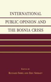 International Public Opinion and the Bosnia Crisis