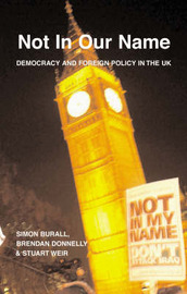 Not in Our Name: Democracy and Foreign Policy in the UK by Simon Burall image