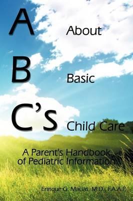 ABC's = About Basic Child Care by M.D. F.A.A.P. Enrique G. Macias image