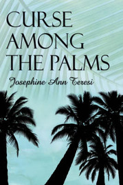 Curse Among The Palms by Josephine Ann Teresi image