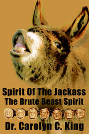 Spirit of the Jackass: The Brute Beast Spirit by Dr Carolyn C. King image