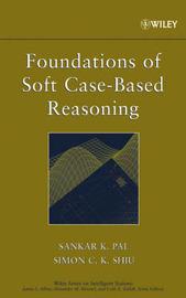 Foundations of Soft Case-Based Reasoning by Sankar K Pal image