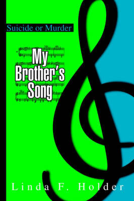 My Brother's Song: Suicide or Murder by Linda F. Holder image