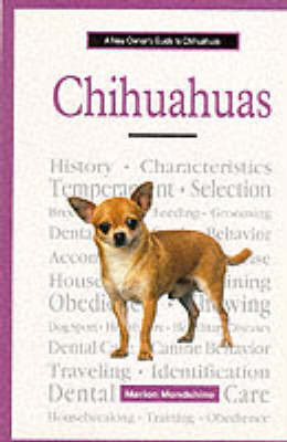 A New Owner's Guide to Chihuahuas by Marion Mondshine