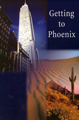 Getting to Phoenix by Michael Boloker