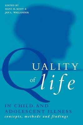 Quality of Life in Child and Adolescent Illness