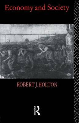 Economy and Society by Robert J. Holton