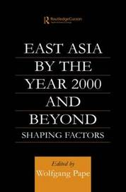 East Asia 2000 and Beyond by Wolfgang Pape