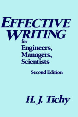 Effective Writing for Engineers, Managers, Scientists by H. J. Tichy image