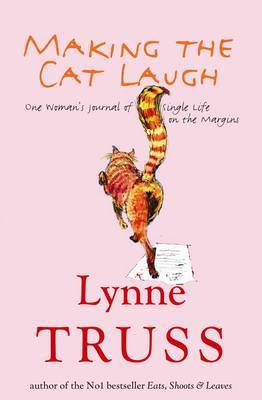 Making the Cat Laugh: One Woman's Journal of Single Life on the Margins by Lynne Truss image