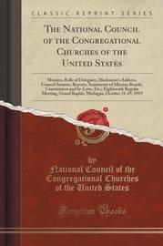 The National Council of the Congregational Churches of the United States by National Council of the Congrega States